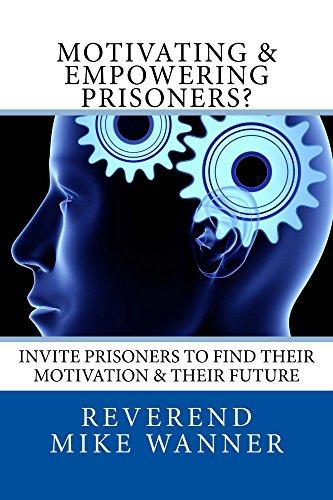 Motivating & Empowering Prisoners?