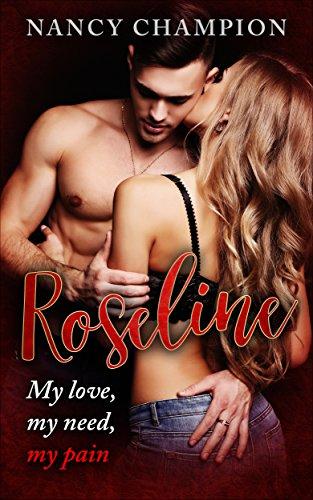 Roseline. My love, my need, my pain
