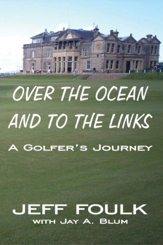 Over the Ocean and to the Links: A Golfer's Journey