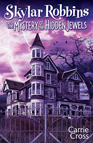 Skylar Robbins: The Mystery of the Hidden Jewels