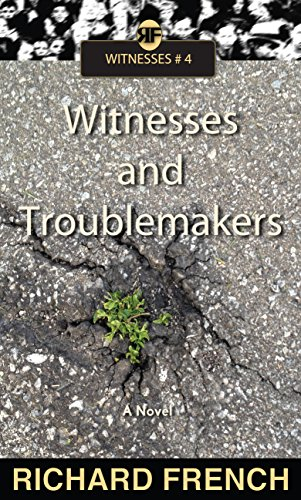 Witnesses and Troublemakers